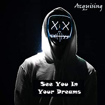See You In Your Dreams
