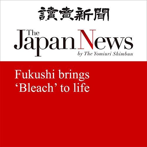 『Fukushi brings 'Bleach' to life』のカバーアート