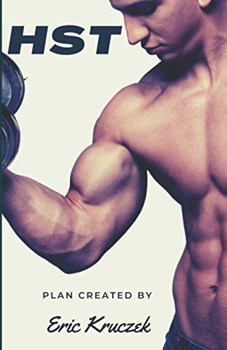 Hypertrophy-Specific Training (HST) ★★★: Program for Building Muscle & Endurance