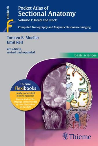 Pocket Atlas of Sectional Anatomy, Volume I: Head and Neck: Computed Tomography and Magnetic Resonance Imaging: 1