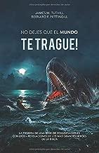 NO DEJES QUE EL MUNDO TE TRAGUE!: Primera de una serie de Conversaciones con Dios – Revelaciones de los Más Grandes Héroes de la Biblia (Spanish Edition)