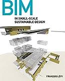 BIM in Small–Scale Sustainable Design