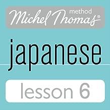 Michel Thomas Beginner Japanese, Lesson 6