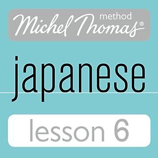 Michel Thomas Beginner Japanese, Lesson 6 audiobook cover art