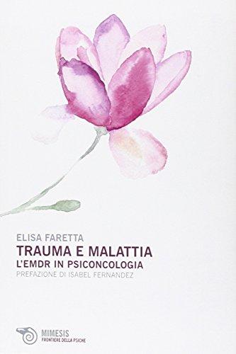 Trauma e malattia. L'EMDR in psiconcologia