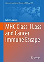 MHC Class-I Loss and Cancer Immune Escape (Advances in Experimental Medicine and Biology, 1151)
