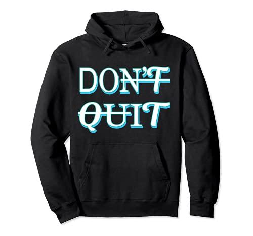Do It Don't You Quit - Camiseta para mujer Sudadera con Capucha