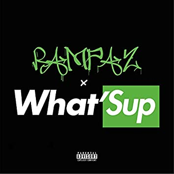 What'sup (feat. Rampaz)