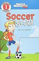 Soccer Score (Sports Illustrated Kids Starting Line Readers, Level 1)