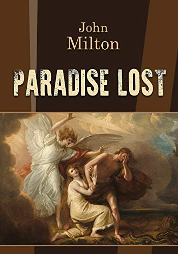 Paradise Lost: an epic poem written in ten books by  English poet John Milton