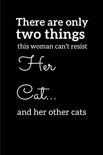 There Are Only Two Things This Woman Can't Resist Her Cat......