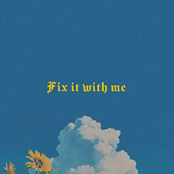 Fix It With Me