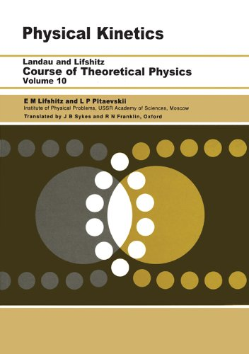 Physical Kinetics: Volume 10 (Course of Theoretical Physics S) (English Edition)