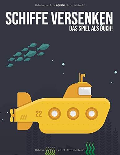 Schiffe versenken - das Spiel als Buch!: Der Klassiker gegen Langeweile! Kompaktes Unterhaltungsspiel für zwei Personen