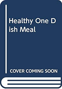 Healthy One Dish Meal 0425139077 Book Cover