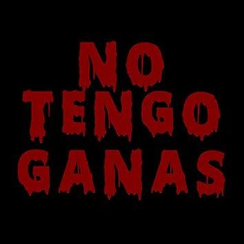 NO TENGO GANAS