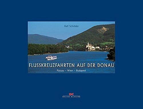 Flusskreuzfahrten auf der Donau: Passau - Wien - Budapest