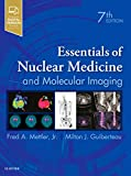 Essentials of Nuclear Medicine and Molecular Imaging: Expert Consult - Online and Print - Fred A. Mettler Jr. MD  MPH