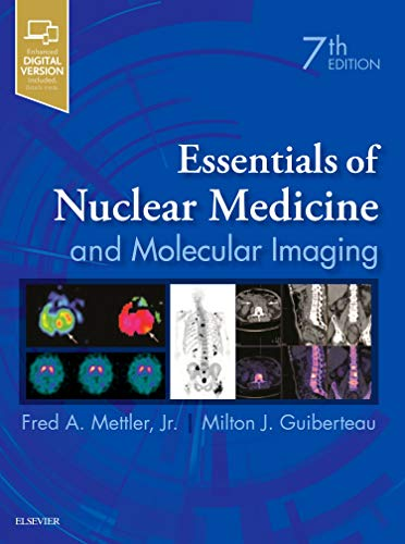Compare Textbook Prices for Essentials of Nuclear Medicine and Molecular Imaging: Expert Consult - Online and Print 7 Edition ISBN 9780323483193 by Mettler Jr. MD  MPH, Fred A.,Guiberteau MD  FACR  FACNM, Milton J.