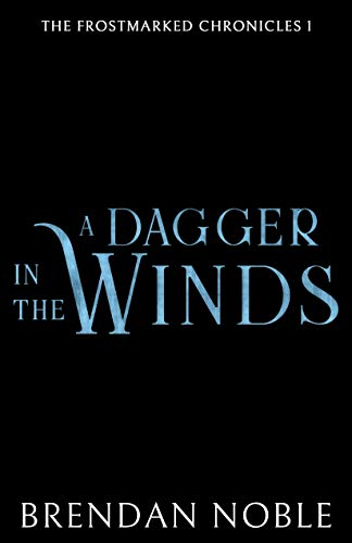 A Dagger in the Winds (The Frostmarked Chronicles Book 1)