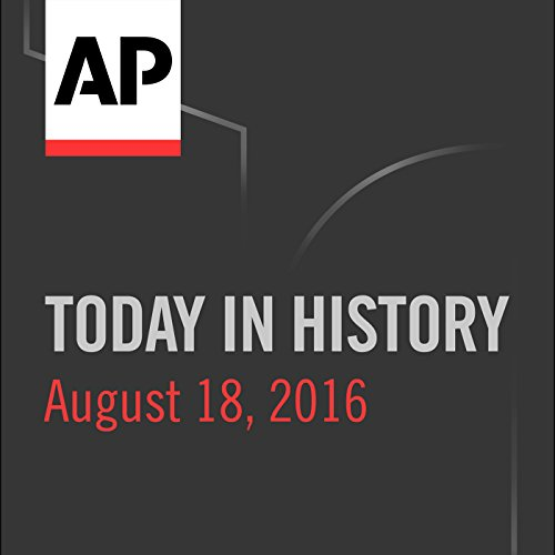 Today in History: August 18, 2016 cover art