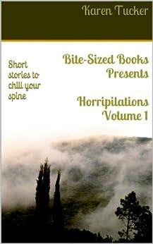 Horripilations Volume 1 (Bite-Sized Books) by [Karen Tucker]