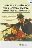 Detectives y Metodos En La Novela Polici: Pistas y evidencias de la verdad: 3 (Literatura (Textual))
