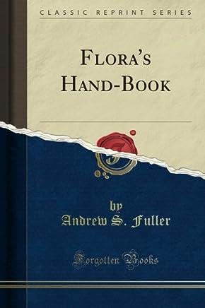 Flora's Hand-Book (Classic Reprint)