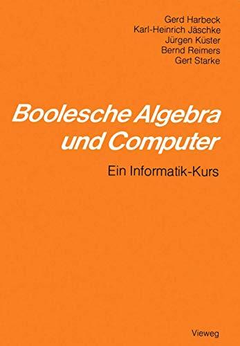 Boolesche Algebra und Computer: Ein Informatik-Kurs