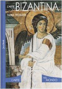 L'arte bizantina. Ediz. illustrata