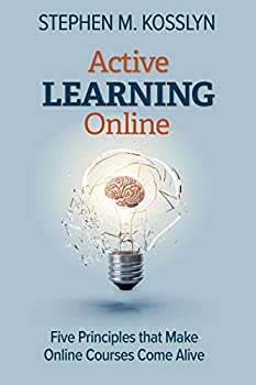Active Learning Online  Five Principles that Make Online Courses Come Alive