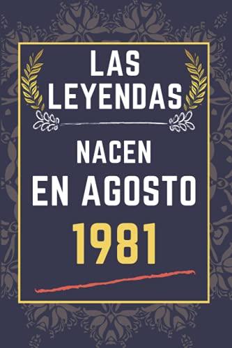 Las leyendas nacen en agosto 1981: Cuaderno para hombres y mujeres    110 páginas (6x9) pulgadas    Nacido en agosto    cuaderno rayado
