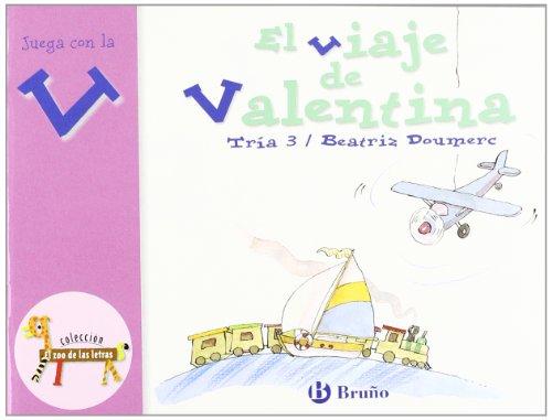 El viaje de Valentina: Juega con la v (Castellano - A PARTIR DE 3 AÑOS - LIBROS DIDÁCTICOS - El zoo de las letras)