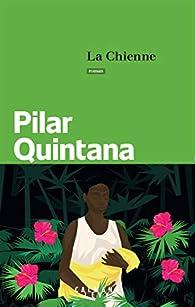 La Chienne par Pilar Quintana