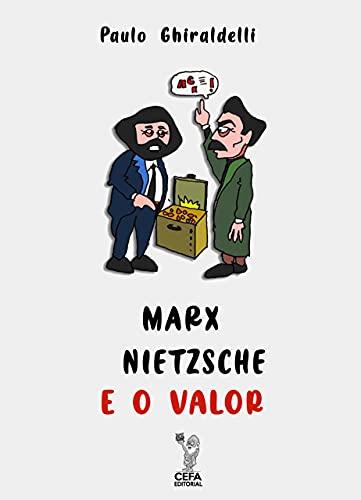 Marx, Nietzsche e o Valor