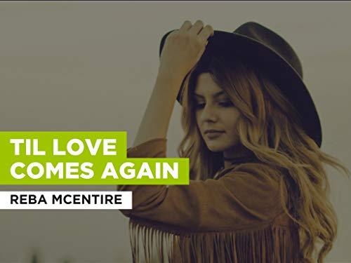 Til Love Comes Again al estilo de Reba McEntire