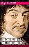 DISCOURS DE LA MÉTHODE (1637) - Format Kindle - 3,35 €
