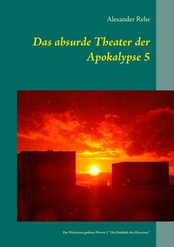 Das absurde Theater der Apokalypse 5: Des Wahnsinns goldene Pforten 5