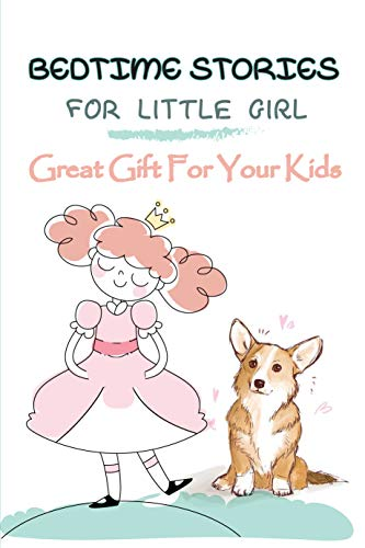 Bedtime Stories For Little Girl- Great Gift For Your Kids: Bedtime Meditation Stories For Kids (English Edition)