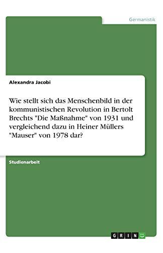 Wie stellt sich das Menschenbild in der kommunistischen Revolution in Bertolt Brechts