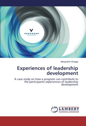 Experiences of leadership development: A case study on how a program can contribute to the participants experiences of leadership development