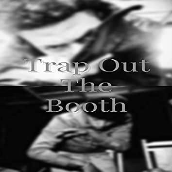 Trap Out The Booth Intro
