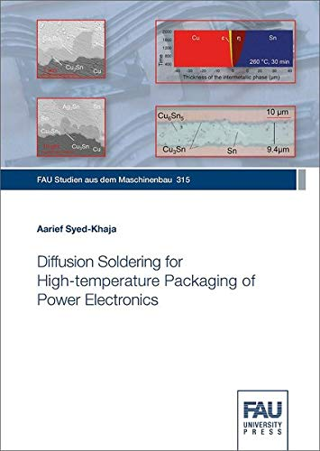 Diffusion Soldering for the High-temperature Packaging of Power Electronics (FAU Studien aus dem Maschinenbau)