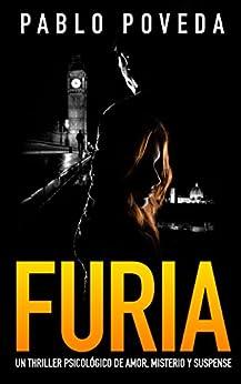 Furia: Un thriller psicológico (Serie Don nº 3) (Spanish Edition) by [Pablo Poveda]