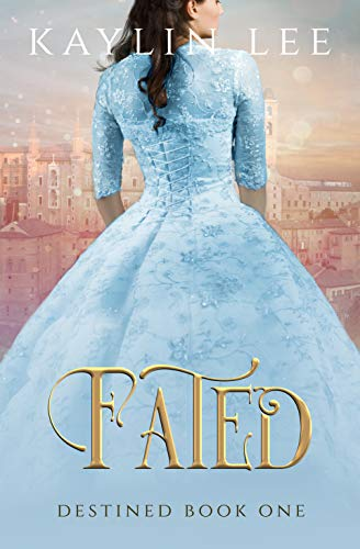Fated: Cinderella's Story (Destined Book 1) (English Edition)