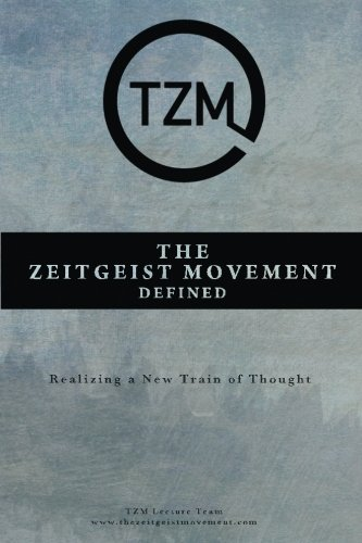 The Zeitgeist Movement Defined: Realizing a New Train of Thought