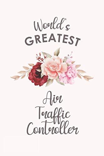 World's Greatest Air Traffic Controller: Blank Lined Journal/Notebook for Air Traffic Controller, Ai