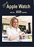 Your Apple Watch with 2020 Updates: watchOS 7 (English Edition)