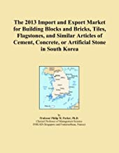 The 2013 Import and Export Market for Building Blocks and Bricks, Tiles, Flagstones, and Similar Articles of Cement, Concrete, or Artificial Stone in South Korea