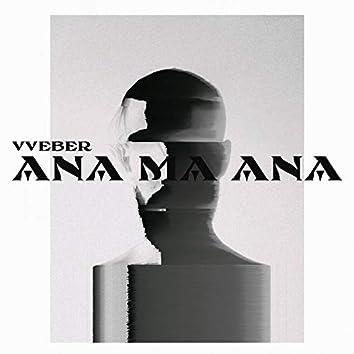 Ana Ma Ana